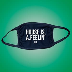 REMEMBER – Facemask HOUSE IS A FEELING M.F.