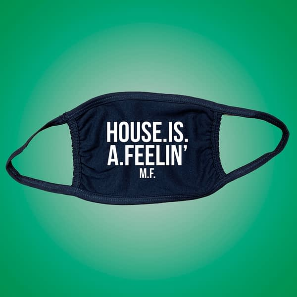 facemask HOUSE IS A FEELING