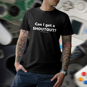 APG – T-shirt black, Can I get a SHOUTOUT?