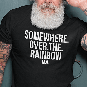 REMEMBER – T-shirt SOMEWHERE OVER THE RAINBOW, white print