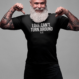 REMEMBER – T-shirt LOVE CAN'T TURN AROUND, white print