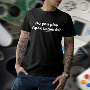 APG – T-shirt black, Do you play Apex Legends?