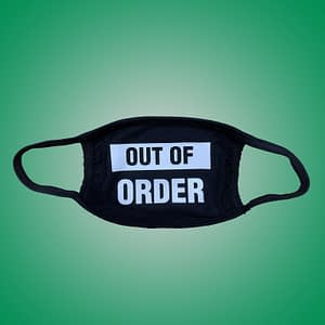Facemask – Out of order