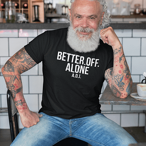 REMEMBER – T-shirt BETTER OFF ALONE, white print