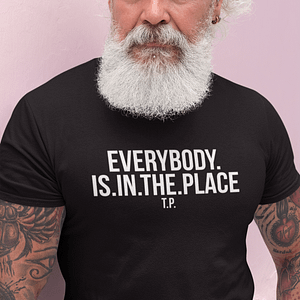 REMEMBER – T-shirt EVERYBODY IS IN THE PLACE, white print