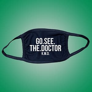 REMEMBER – Facemask GO SEE THE DOCTOR